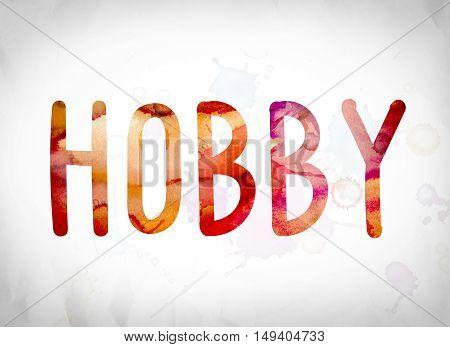 Hobby Concept Watercolor Word Art