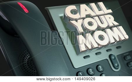 Call Your Mom Mother Parents Telephone 3d Illustration