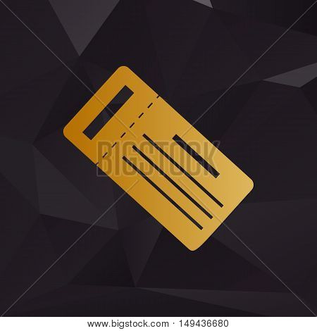 Ticket Simple Sign. Golden Style On Background With Polygons.