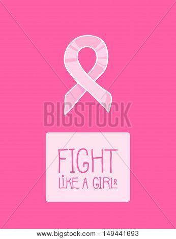 Fight like a girl. Pink ribbon, international symbol of breast cancer awareness. Design element for poster, card or web banner, isolated on white. hand drawn illustration.