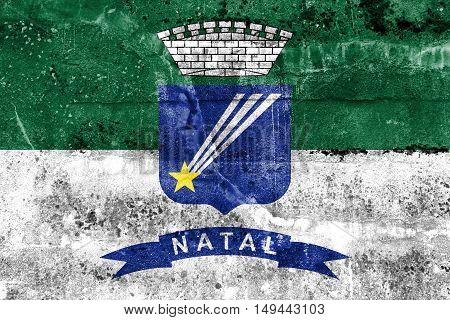 Flag Of Natal, Rio Grande Do Norte, Brazil, Painted On Dirty Wall
