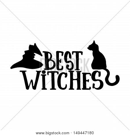 Best witches - Halloween party hand drawn lettering phrase, isolated on the white. Fun brush ink inscription for photo overlays, typography greeting card or t-shirt print, flyer, poster design