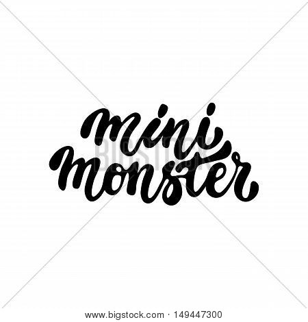 Mini monster- Halloween party hand drawn lettering phrase, isolated on the white. Fun brush ink inscription for photo overlays, typography greeting card or t-shirt print, flyer, poster design