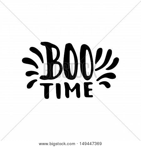Boo time - Halloween party hand drawn lettering phrase, isolated on the white. Fun brush ink inscription for photo overlays, typography greeting card or t-shirt print, flyer, poster design