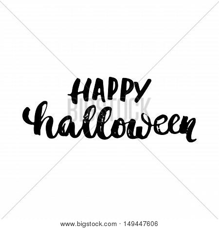 Happy Halloween- Halloween party hand drawn lettering phrase, isolated on the white. Fun brush ink inscription for photo overlays, typography greeting card or t-shirt print, flyer, poster design