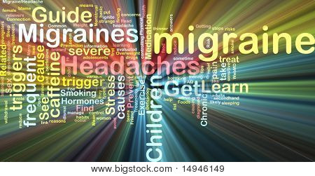 Word cloud concept illustration of  migraine headache glowing light effect