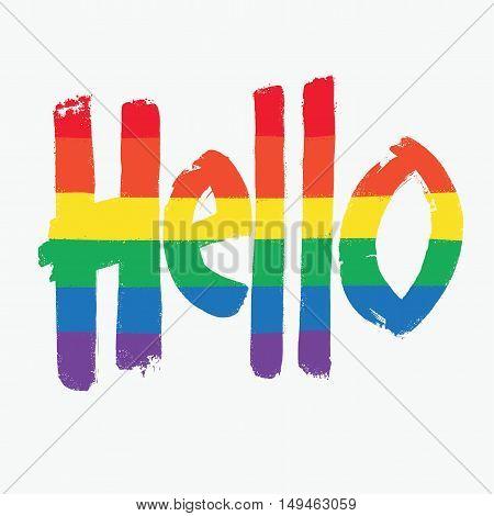 Hello. English Greeting word. Calligraphy writing. Rainbow coloerd, gay symbolic.