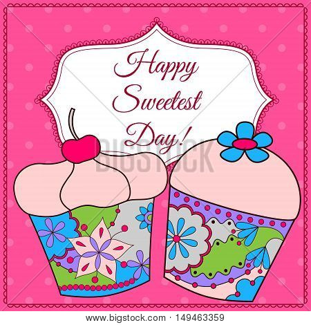 Vector Happy sweetest day card with cupcake