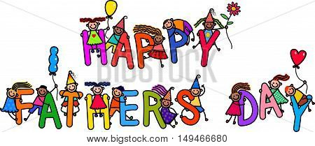 A group of happy stick children climbing over letters of the alphabet that spell out the words HAPPY FATHERS DAY.