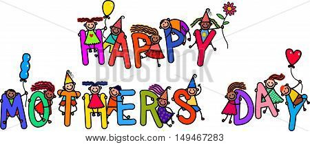 A group of happy stick children climbing over letters of the alphabet that spell out the words HAPPY MOTHERS DAY.
