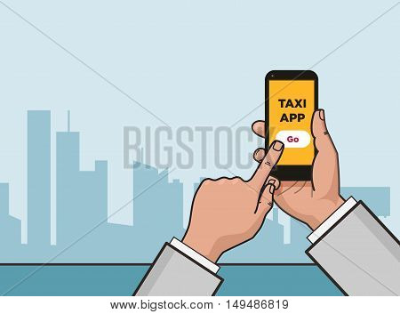 Taxi service app. Hand with smartphone and touchscreen. City skyscrapers in the background. Vector flat illustration. Pop art style.