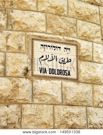 Street sign Via Dolorosa in Jerusalem the holy path Jesus walked on his last day. Israel