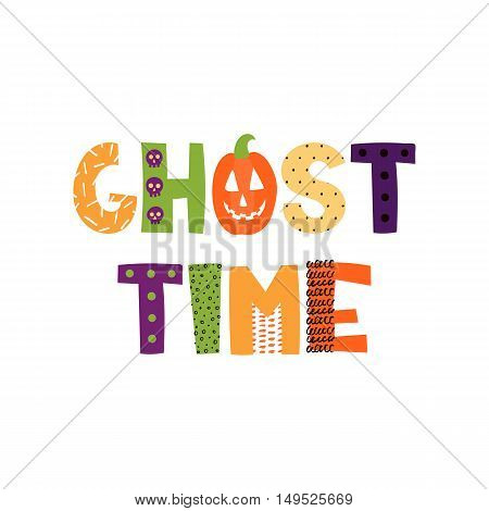Hand drawn phrase in halloween style, vector illustration. Funny card with original typography. Design for prints, shirts and posters.