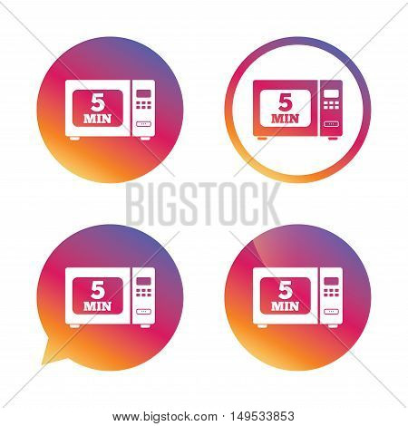 Cook in microwave oven sign icon. Heat 5 minutes. Kitchen electric stove symbol. Gradient buttons with flat icon. Speech bubble sign. Vector