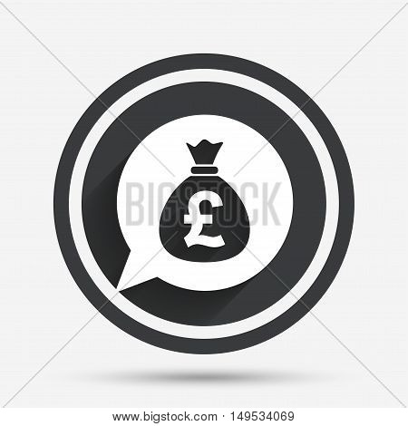 Money bag sign icon. Pound GBP currency speech bubble symbol. Circle flat button with shadow and border. Vector