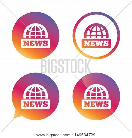 News sign icon. World globe symbol. Gradient buttons with flat icon. Speech bubble sign. Vector