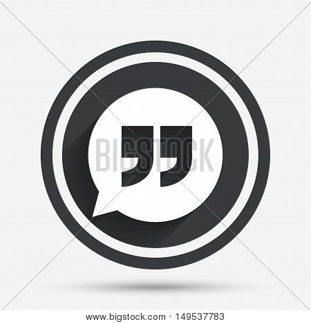 Quote sign icon. Quotation mark in speech bubble symbol. Double quotes. Circle flat button with shadow and border. Vector