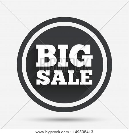 Big sale sign icon. Special offer symbol. Circle flat button with shadow and border. Vector