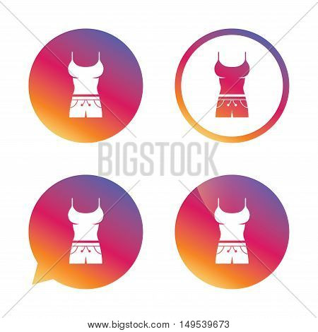 Women T-shirt and shorts sign icon. Intimates and sleeps symbol. Gradient buttons with flat icon. Speech bubble sign. Vector