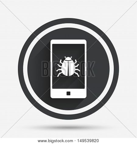Smartphone virus sign icon. Software bug symbol. Circle flat button with shadow and border. Vector