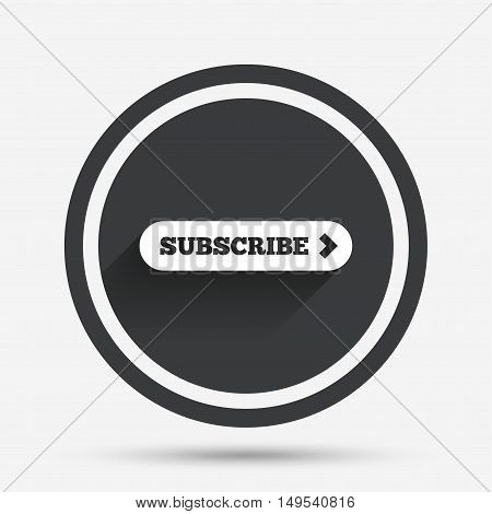 Subscribe with arrow sign icon. Membership symbol. Website navigation. Circle flat button with shadow and border. Vector