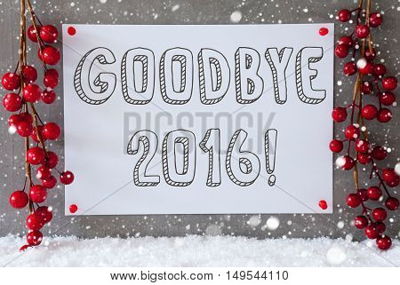 Label With English Text Goodbye 2016 For Happy New Year. Red Christmas Decoration On Snow. Urban And Modern Cement Wall As Background With Snowflakes.