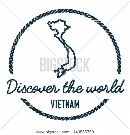 Vietnam Map Outline. Vintage Discover The World Rubber Stamp With Vietnam Map. Hipster Style Nautica