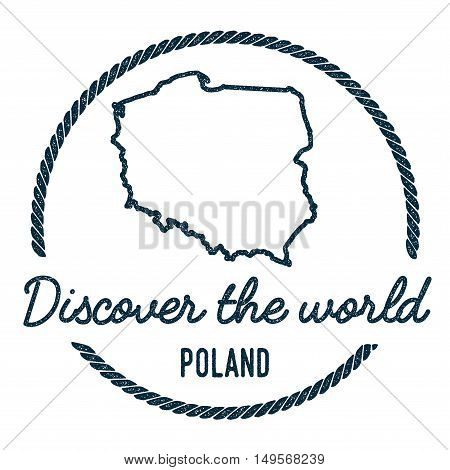 Poland Map Outline. Vintage Discover The World Rubber Stamp With Poland Map. Hipster Style Nautical