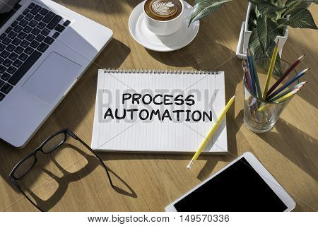 PROCESS AUTOMATION  business man work hard top view