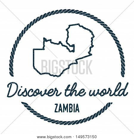 Zambia Map Outline. Vintage Discover The World Rubber Stamp With Zambia Map. Hipster Style Nautical