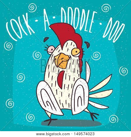 Cartoon stupid white or rooster stands on blue background. Cock a doodle doo lettering