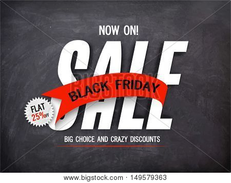 Black Friday Sale, Big Choice and Crazy Discount Upto Flat 25% Off, Vector Typography with Ribbon, Creative Poster, Banner, Flyer or Pamphlet in chalkboard style.