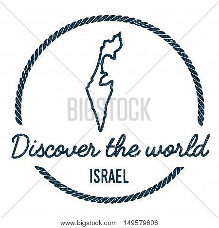 Israel Map Outline. Vintage Discover The World Rubber Stamp With Israel Map. Hipster Style Nautical