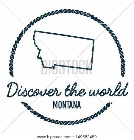 Montana Map Outline. Vintage Discover The World Rubber Stamp With Montana Map. Hipster Style Nautica