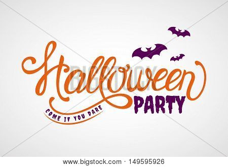 Halloween Party! Come if you dare. Lettering banner with bats. Vector invitation.