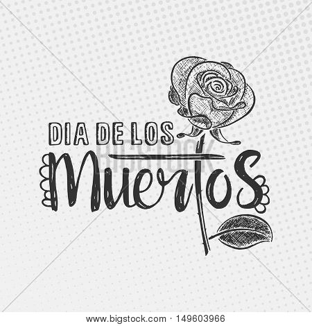 Dia de los Muertos lettering. Day of the dead. Modern vector hand drawn calligraphy with rose isolated over dotted background for your greeting card design