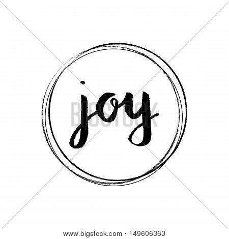 Hand lettering Joy. Calligraphy black and white style. Template for banners labels signs prints posters the web. Vector illustration