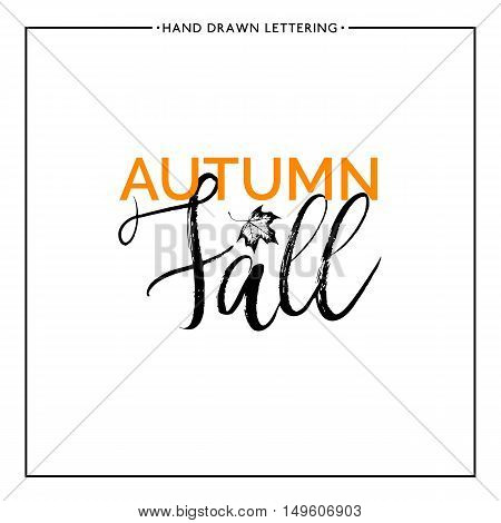 Autumn fall lettering with leaf maple, grunge hand painted letter, vector autumnal lettering for card, poster, banner, print, handwritten quotes