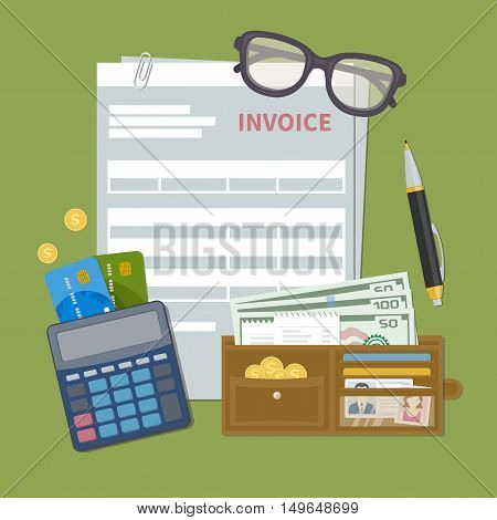Paper document invoice form. Concept of invoice payment. Tax, receipt, bill. Wallet with cash money, golden coins, credit cards, calculator, pen, glasses. Vector illustration in flat style.
