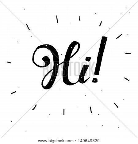 Hand-drawn word Hi in black color.Handwritten lettering ink for posters, greeting cards.Vector calligraphy.Modern text, handwritten with brush and black ink, isolated on white background.