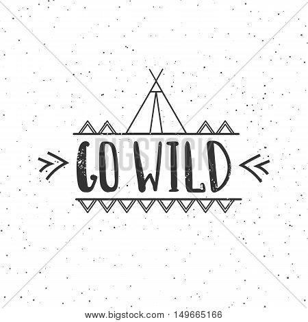 Go wild - vector hand drawn poster. Motivation phrase. Hand lettering
