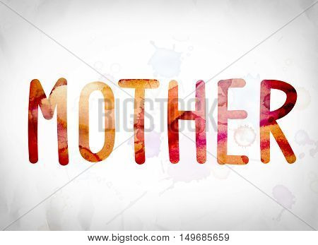 Mother Concept Watercolor Word Art