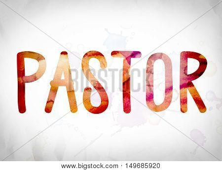 Pastor Concept Watercolor Word Art
