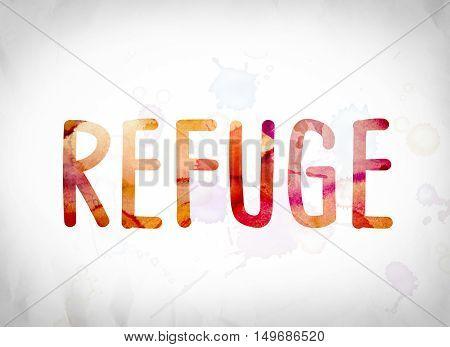 Refuge Concept Watercolor Word Art