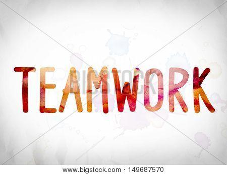 Teamwork Concept Watercolor Word Art