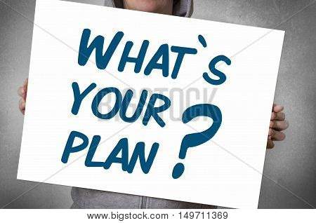 Man holding white banner with What's Your Plan? text.