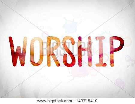 Worship Concept Watercolor Word Art