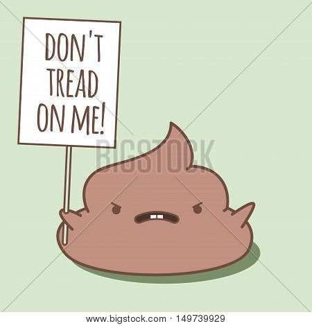 Angry kawaii poop holding sign and screaming. Vector cartoon illustration. Isolated on green background.