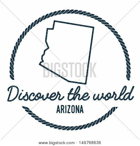 Arizona Map Outline. Vintage Discover The World Rubber Stamp With Arizona Map. Hipster Style Nautica