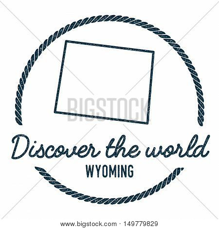 Wyoming Map Outline. Vintage Discover The World Rubber Stamp With Wyoming Map. Hipster Style Nautica